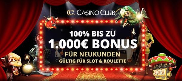 CasinoClub Neukundenbonus bis zu 1.000 Euro